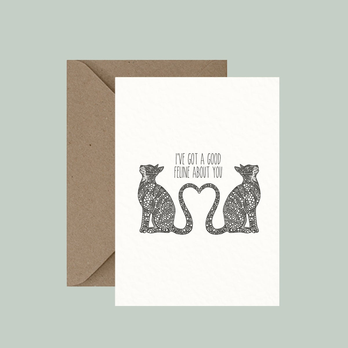 """Image of """"I've got a good feline about you"""" greeting card"""