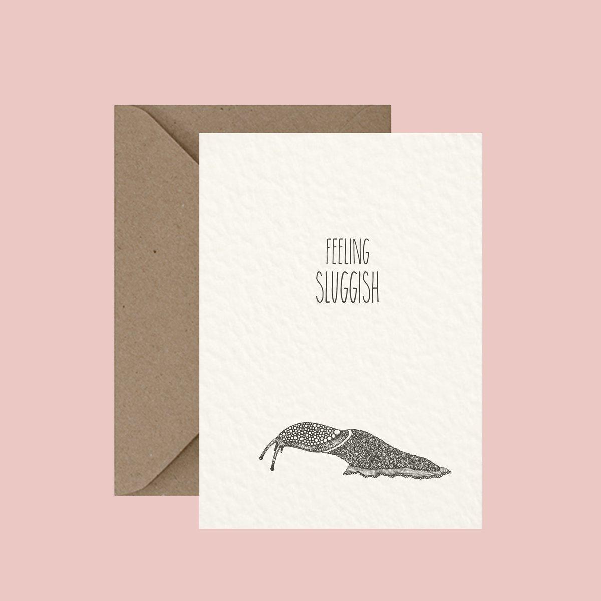 """Image of """"Feeling sluggish"""" greeting card"""