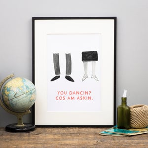 Image of You dancin? Print
