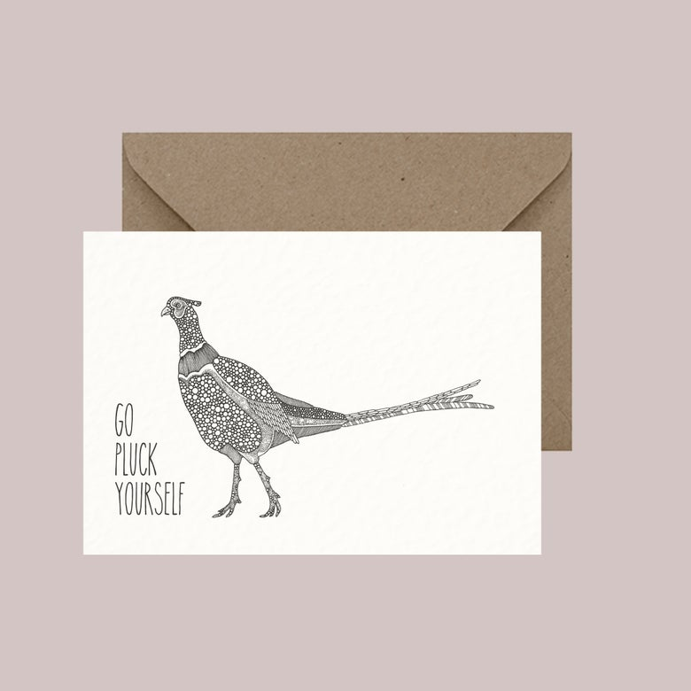 """Image of """"Go pluck yourself"""" greeting card"""