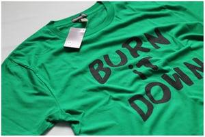 Image of 'BURN IT DOWN' T-SHIRT.