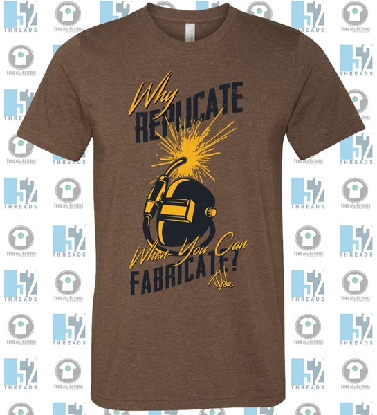Image of Why Replicate When You Can Fabricate?? Tshirt
