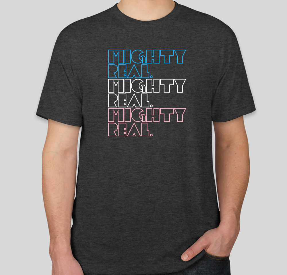 Image of Mighty Real / Trans Rights T-Shirt