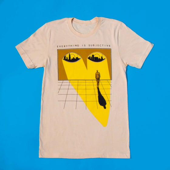Image of Everything Is Subjective Tee