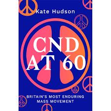 Image of CND at 60 - Kate Hudson