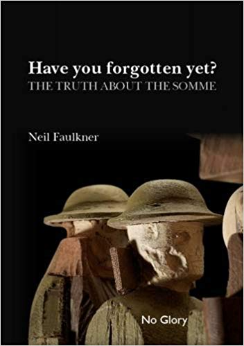 Image of Have You Forgotten Yet? The Truth About the Somme - Neil Faulkner