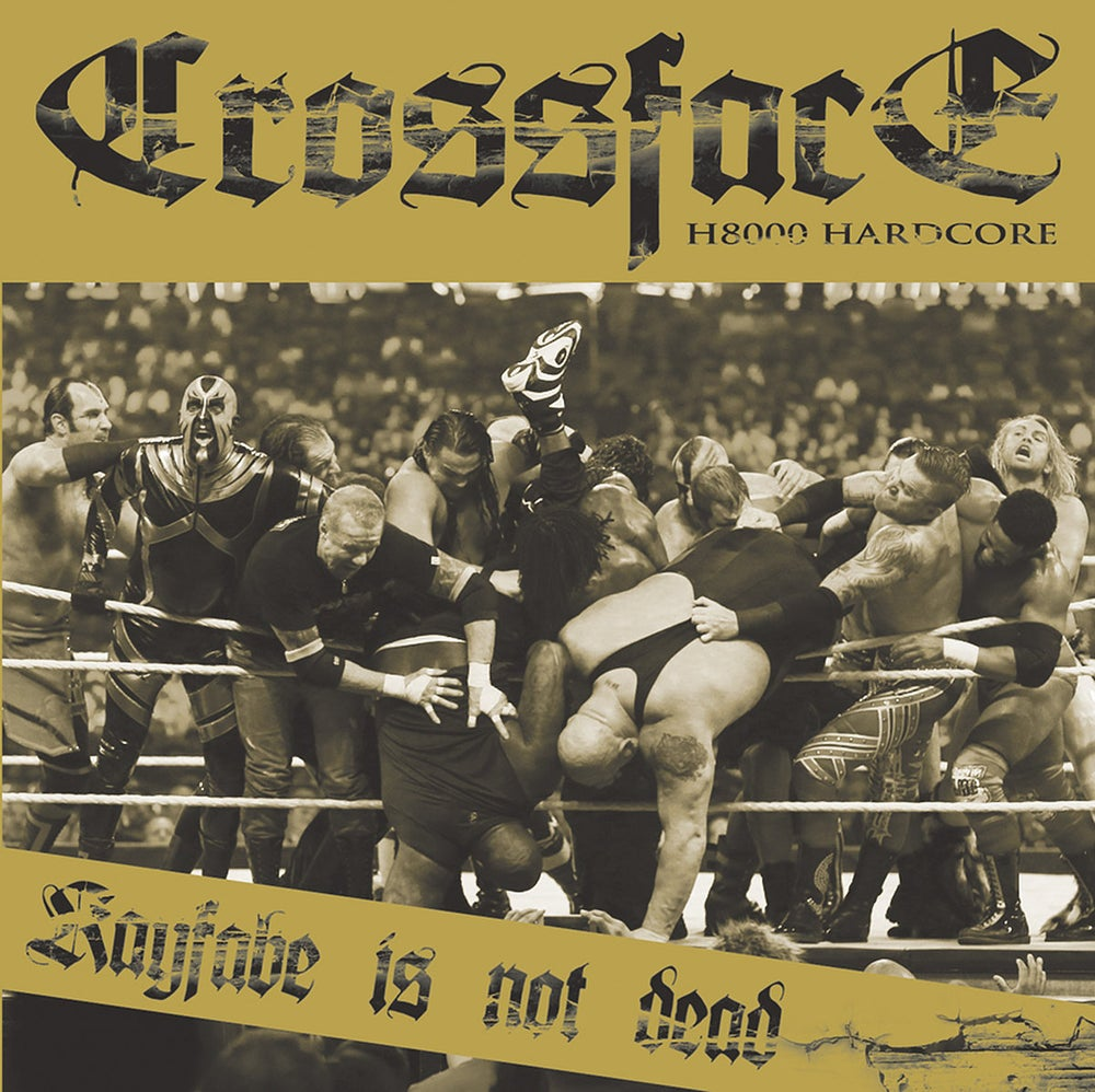 Image of Crossface - Kayfabe is not dead. CD