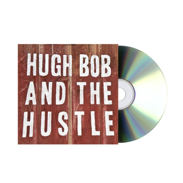 Image of Hugh Bob and the Hustle CD