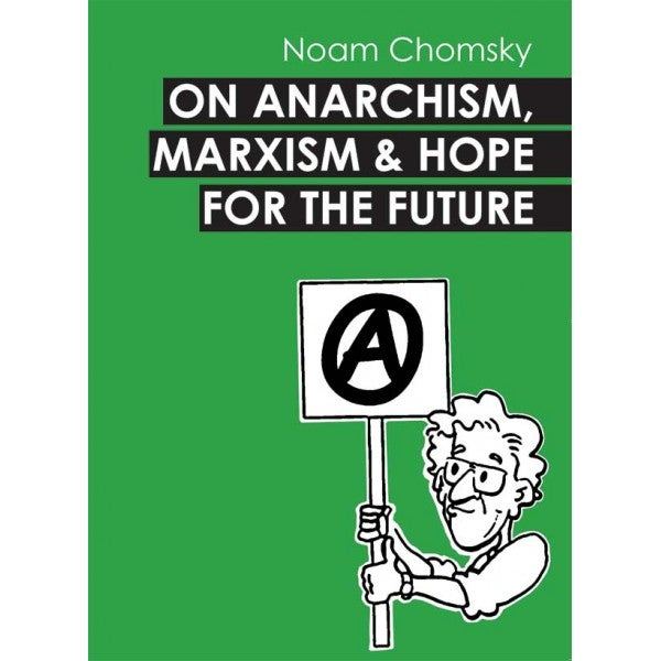 Image of On Anarchism, Marxism, and Hope for the Future