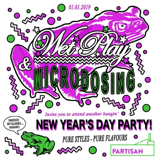 Image of New Year's Day (Wet Play x Microdosing) 01.01.19 Tickets