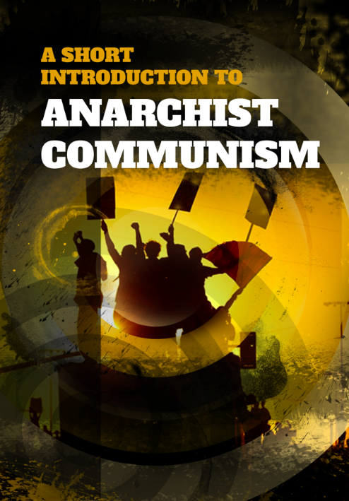 Image of A Short Introduction to Anarchist Communism