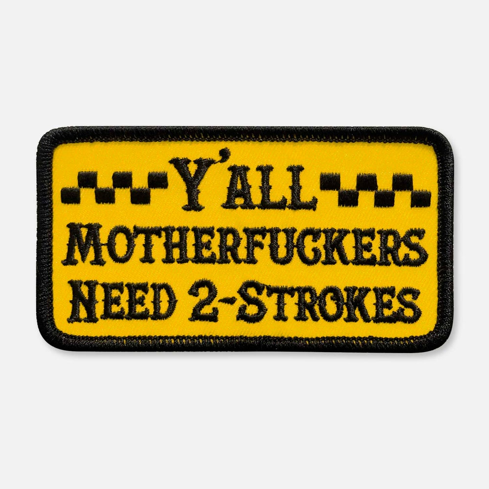 Image of Y'ALL NEED 2-STROKES PATCH