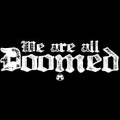Image of We Are All Doomed shirt