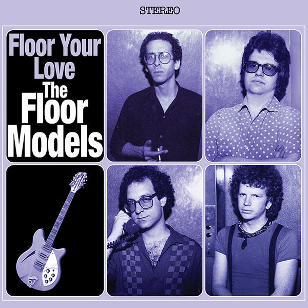 Image of THE FLOOR MODELS ~ Floor Your Love