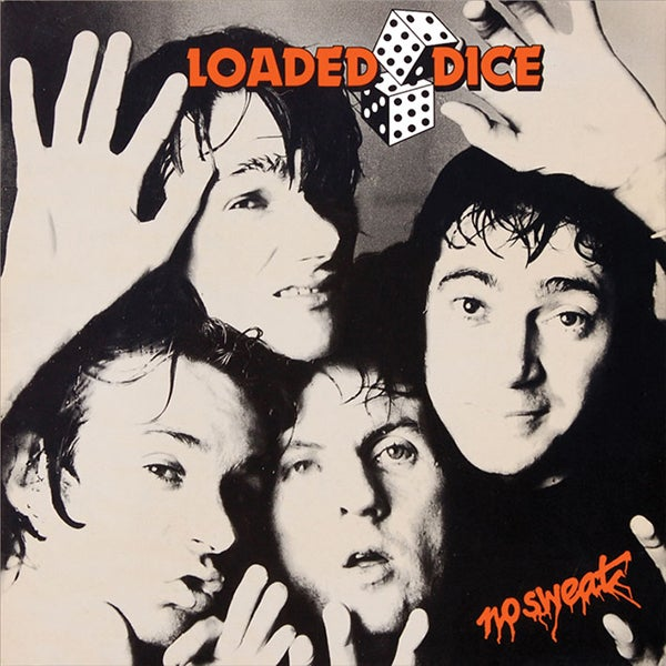 Image of LOADED DICE ~ No Sweat