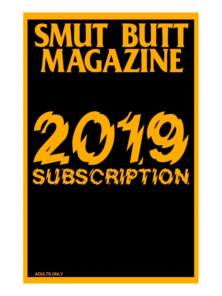 Image of SMUT BUTT MAGAZINE 2019 SUBSCRIPTION