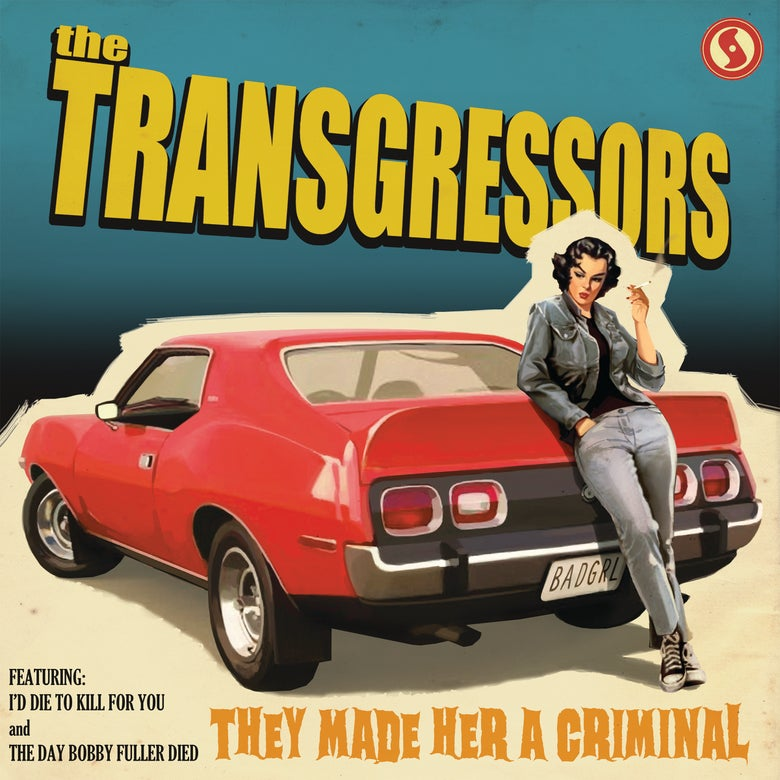 Image of The Transgressors - They Made Her A Criminal