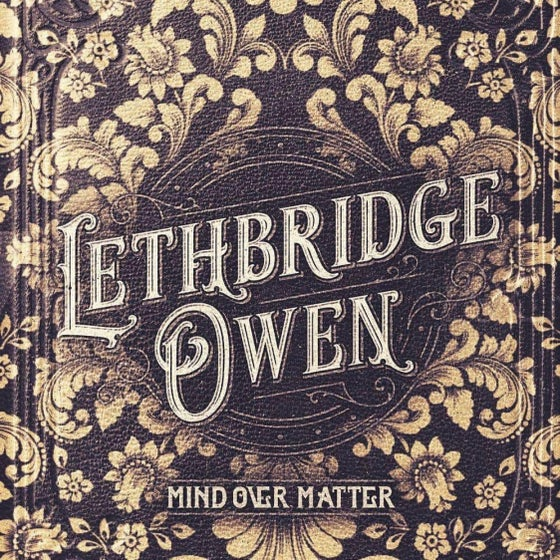 Image of Lethbridge Owen - 'Mind Over Matter' CD