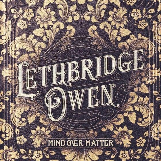 Image of Lethbridge Owen - 'Mind Over Matter' CD