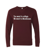 Image of Morehouse Crewneck - You Went To College, We Went to Morehouse.