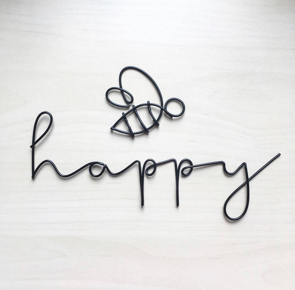 Image of  Bee happy wire words