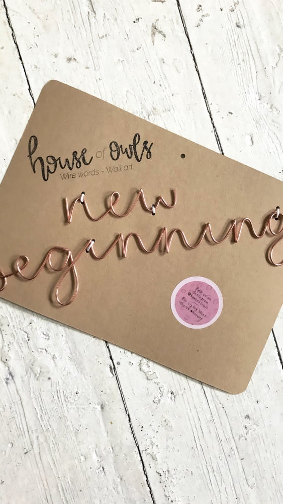 Image of New beginnings rose gold wire words