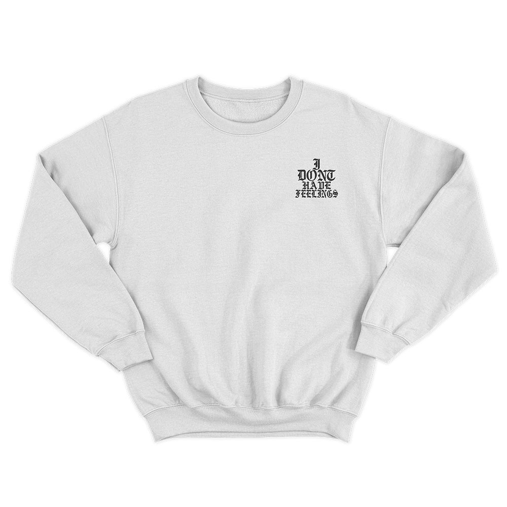 Image of NO FEELINGS | Crewneck - WHITE