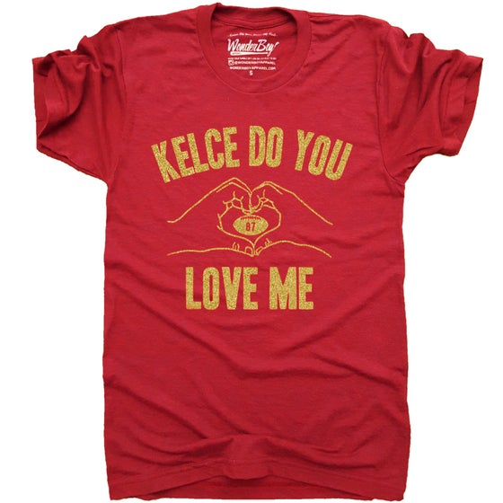 Image of Kelce Do You Love Me