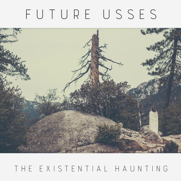 Image of FUTURE USSES - The Existential Haunting / VINYL LP (white, ltd. 250)