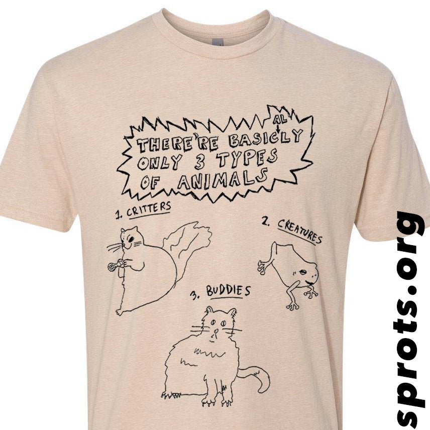 Image of THERE'RE BASICALLY ONLY 3 TYPES OF ANIMALS Screen Printed T-Shirt