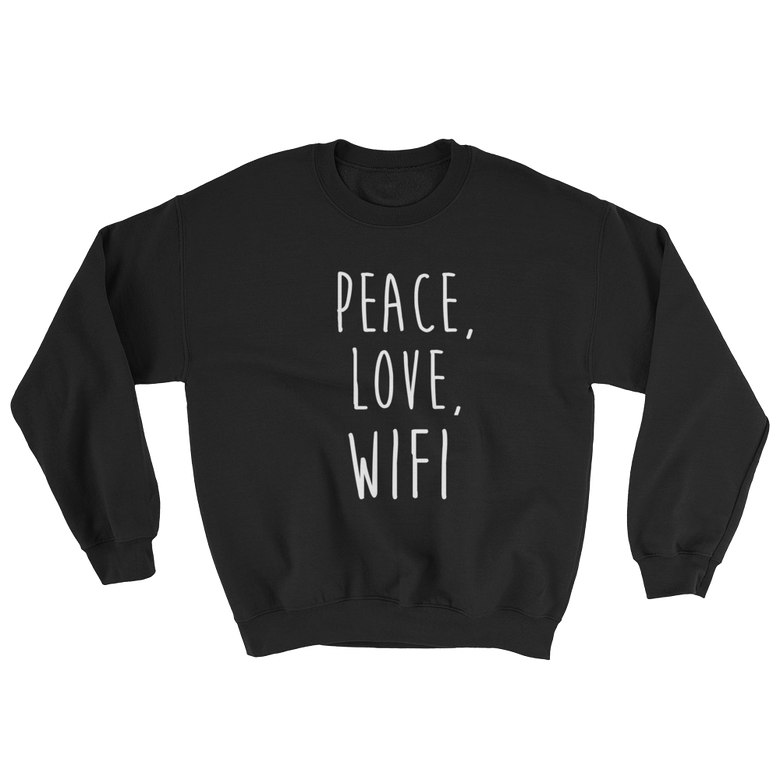 Image of Peace, Love Wifi Sweatshirt