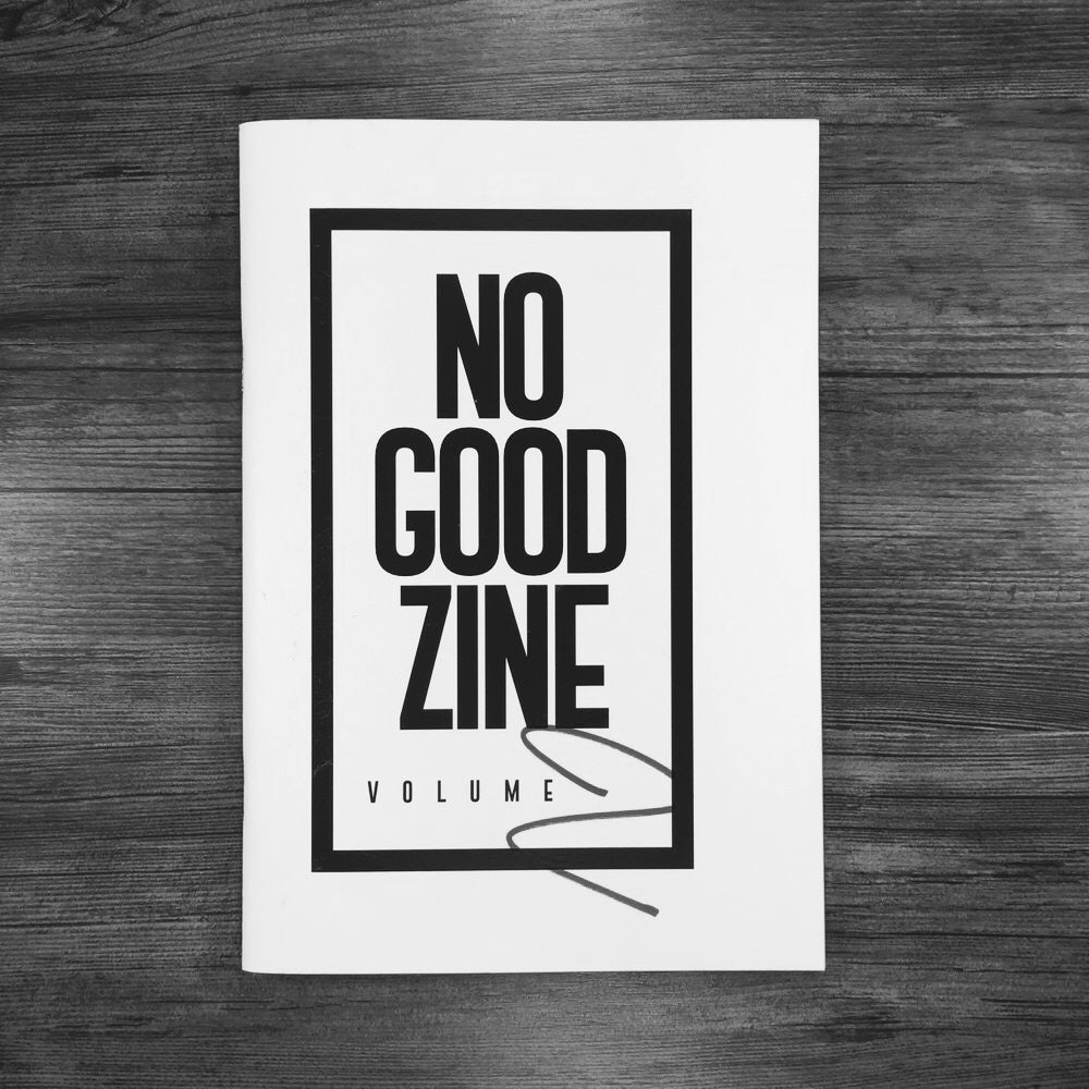 Image of NO GOOD ZINE - VOLUME 2.