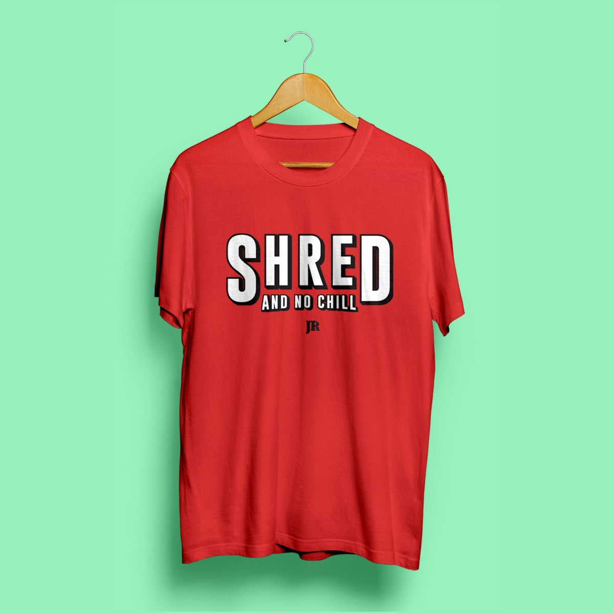 Image of SHRED and No Chill T-Shirt