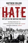 HATE, My Life in the British Far Right by Matthew Collins