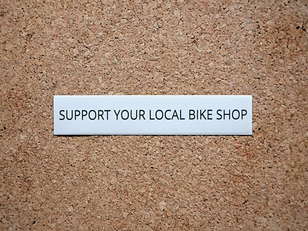 Image of Support Your Local Bike Shop Sticker