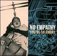 "Image of No Empathy ""You're So Smart"" CD"