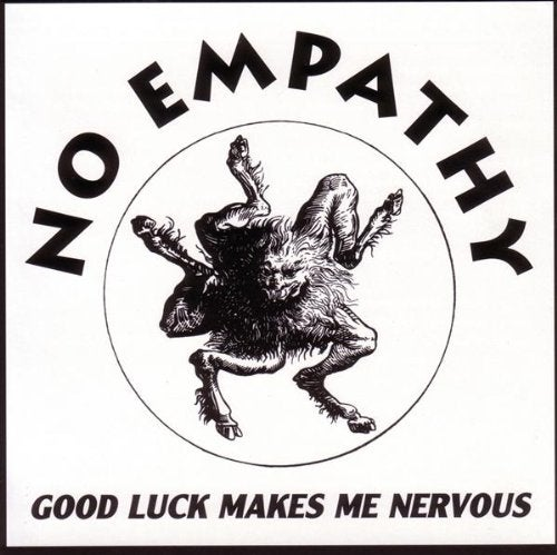 "Image of No Empathy ""Good Luck Makes Me Nervous"" CD"