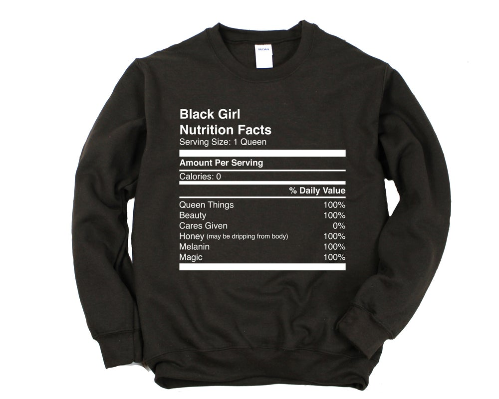 "Image of ""Black Girl Nutrition Facts"" Crewneck"