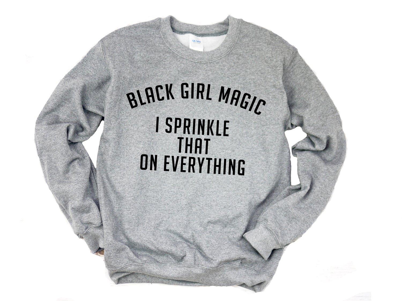 "Image of ""Black Girl Magic I Sprinkle That On Everything"" Crewneck"