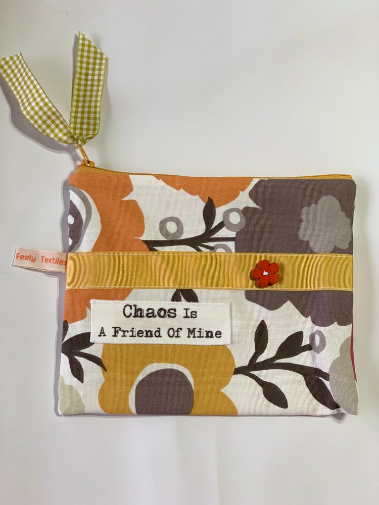 Image of Chaos is a friend of mine- Quote purse