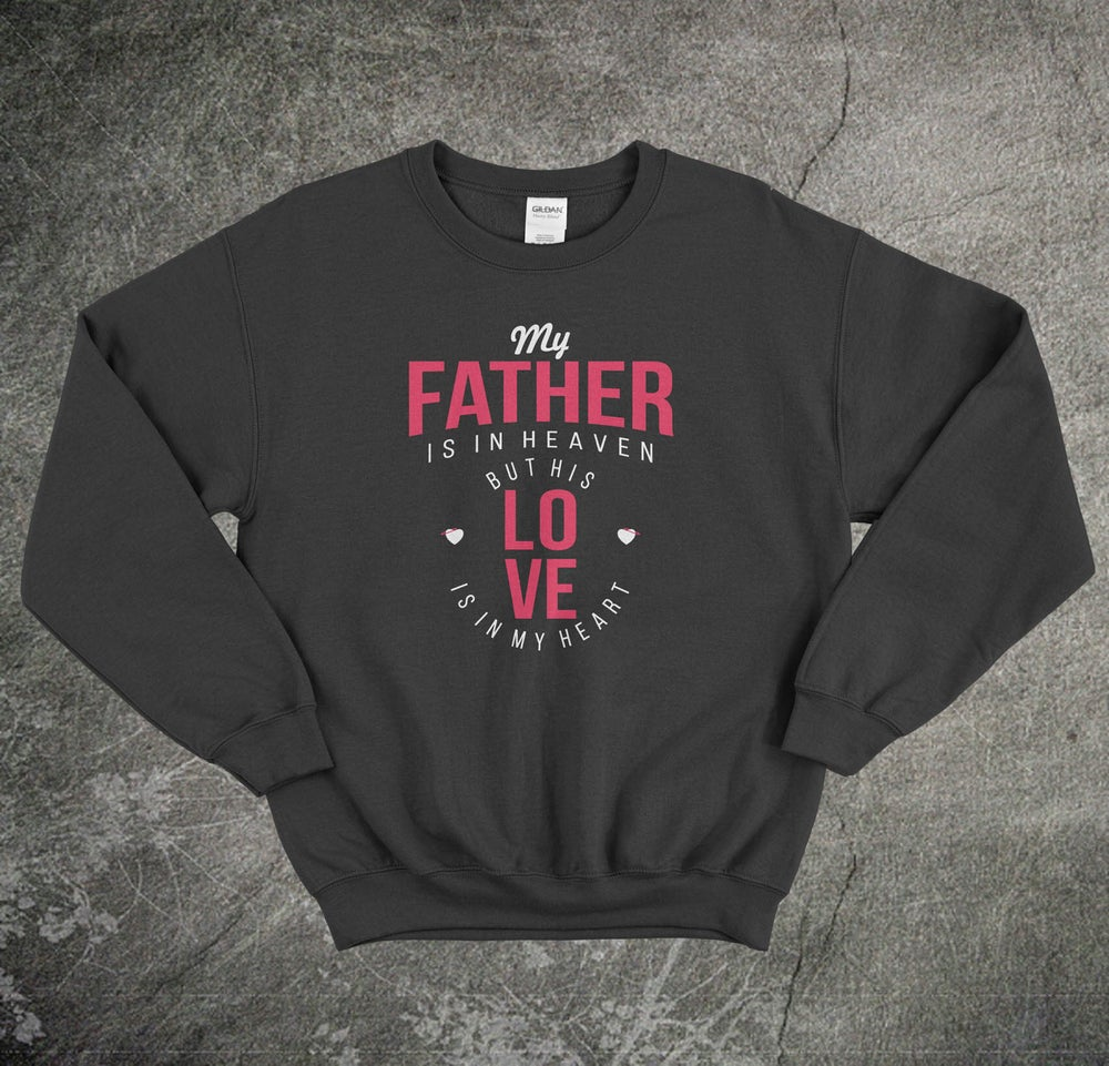 Image of My Father Is In Heaven (Unisex Sweater)