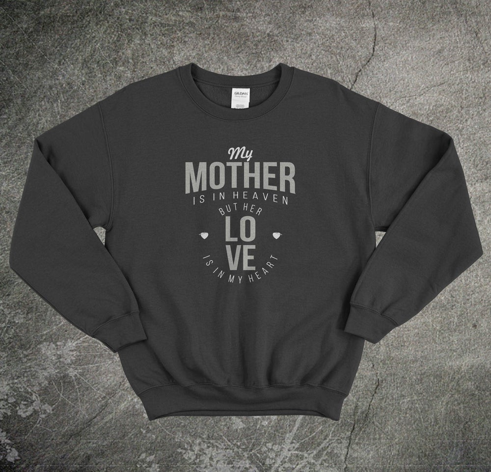 Image of My Mother Is In Heaven (Unisex Sweater)
