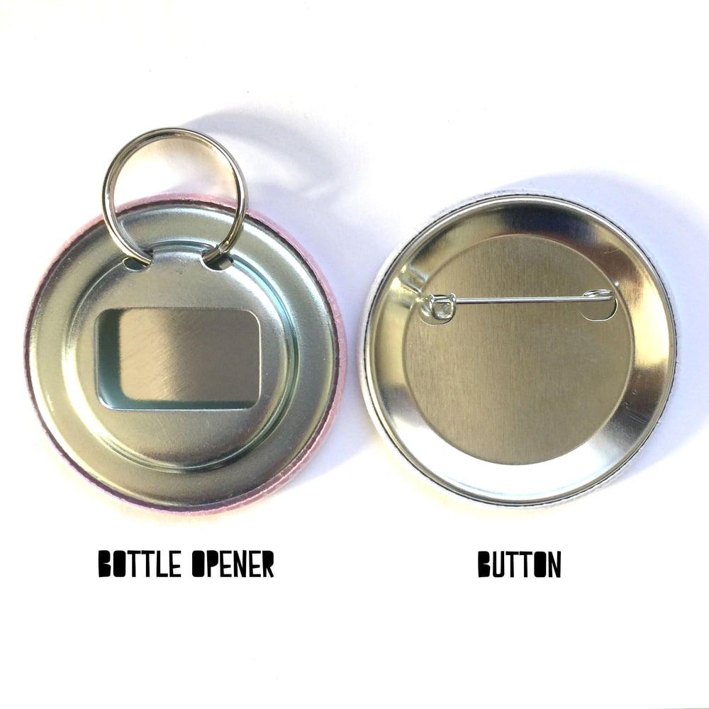 Image of Ignorant Slut Bottle Opener/Button
