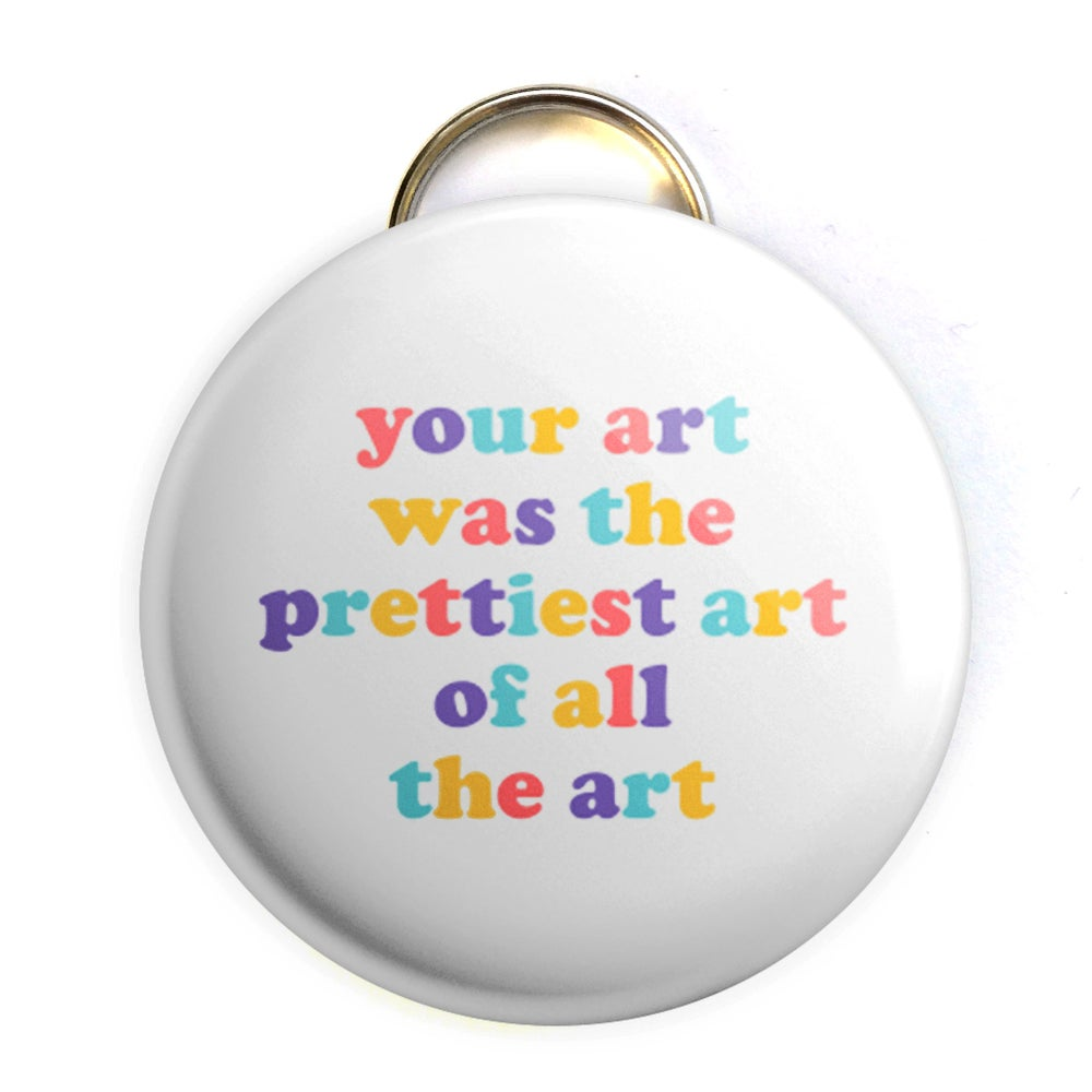 Image of Prettiest Art Bottle Opener/ Button/ Magnet