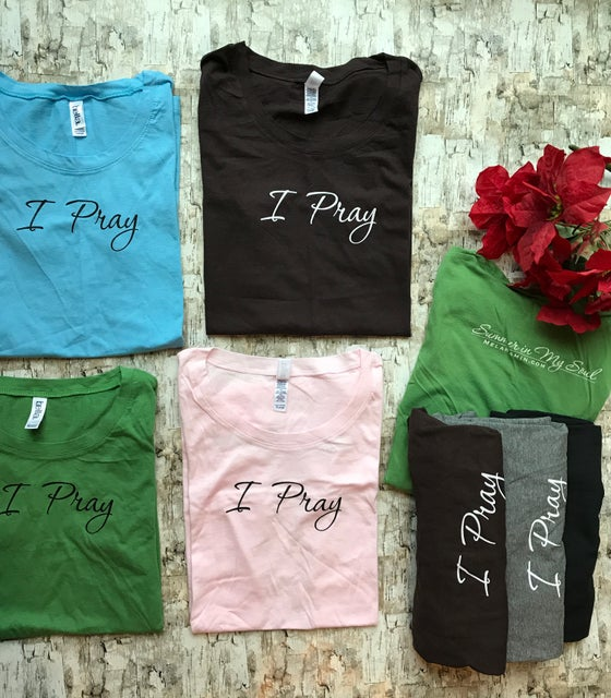 Image of I Pray super soft bella brand shirt