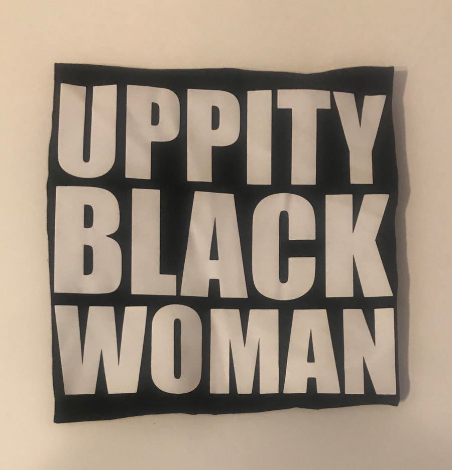 Image of UPPITY BLACK WOMAN