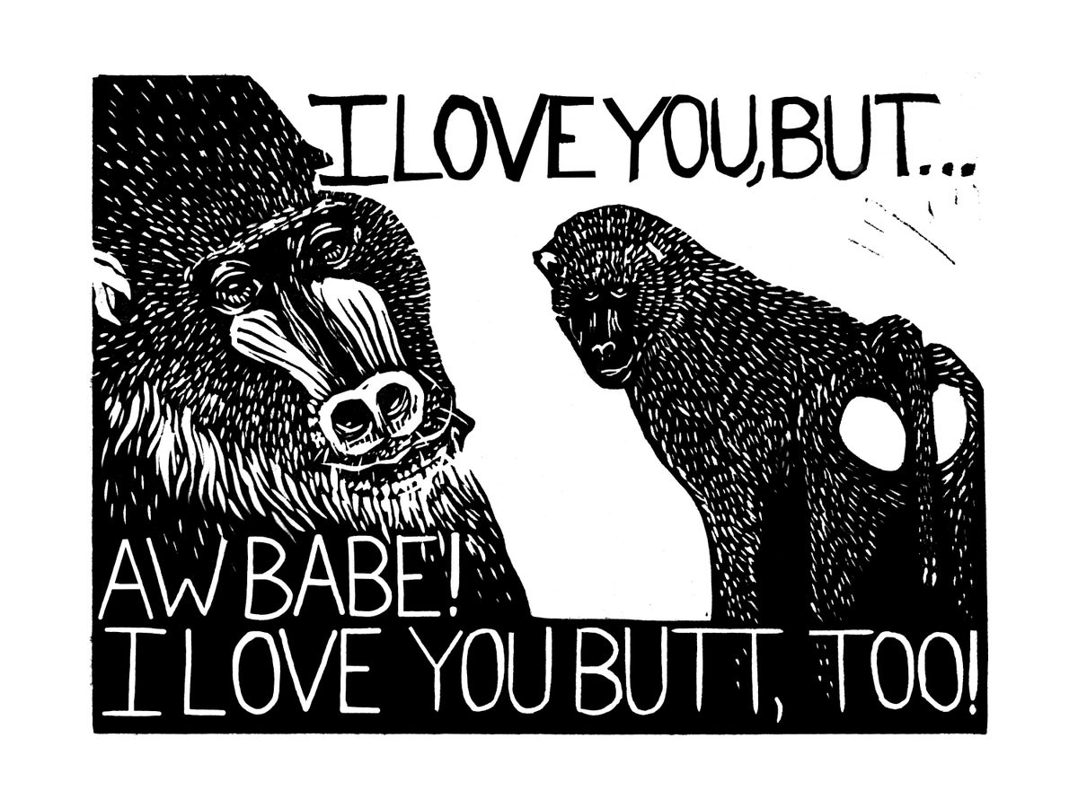Image of I Love You, But (Baboon)