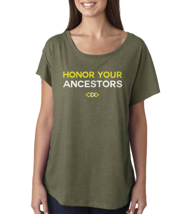 Image of Honor Your Ancestors Shirt (Women's Dolman)