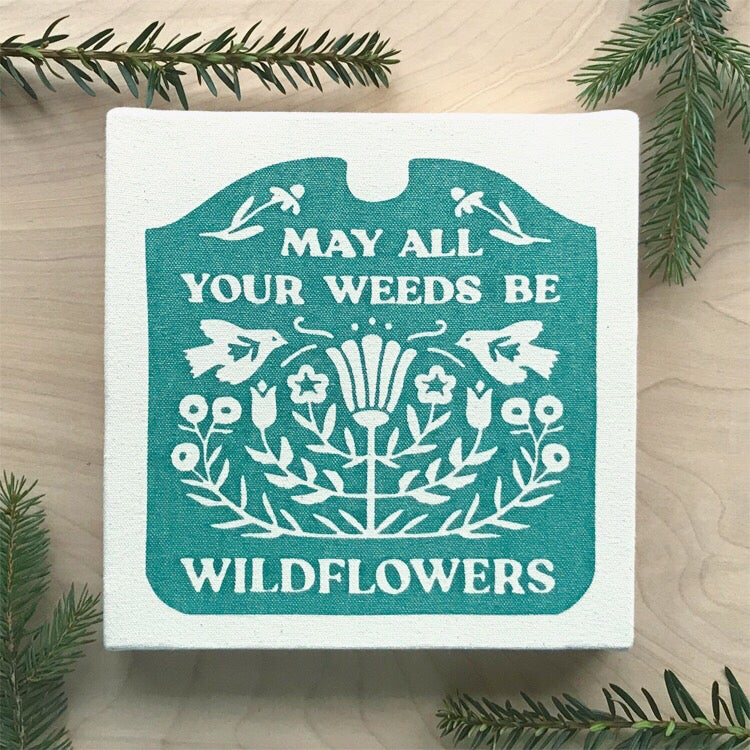 Image of Coming Soon: Weeds be Wild Flowers Archival Print