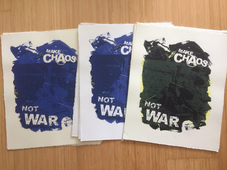 Image of Make Chaos Not War Print